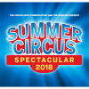 Through July 28, 2018 Summer Circus Spectacular