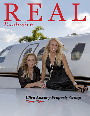 REAL Exclusive Magazine Cover Story Ultra Luxury Property Group Christy Travis, Kimberly Mills, Jay Travis
