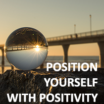 Position Yourself With Positivity