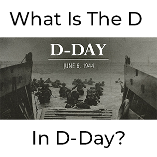 What is the D in D-Day?