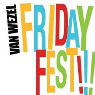 Van Wezel Friday Fest